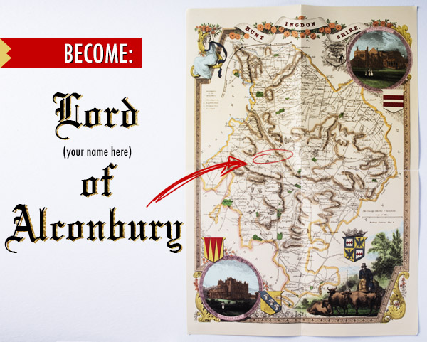 Become Sir (YOUR NAME HERE) of Alconbury!