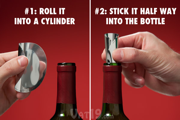 Simply roll the Drop Stop disc into a cylinder and insert half way into your wine bottle.