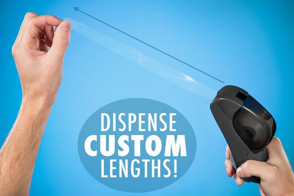 Dispense custom lengths