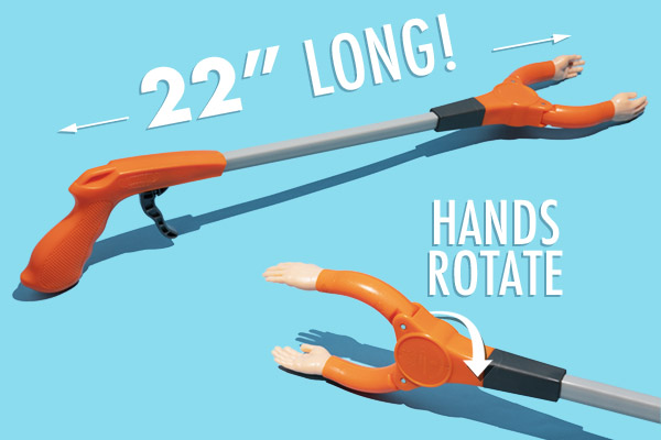 Despite their tiny size, Handy Grabs can give you an extra 20 inches of reach!