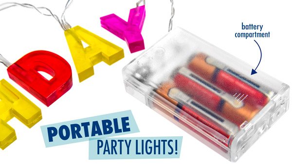 A battery compartment makes for portable party lights!