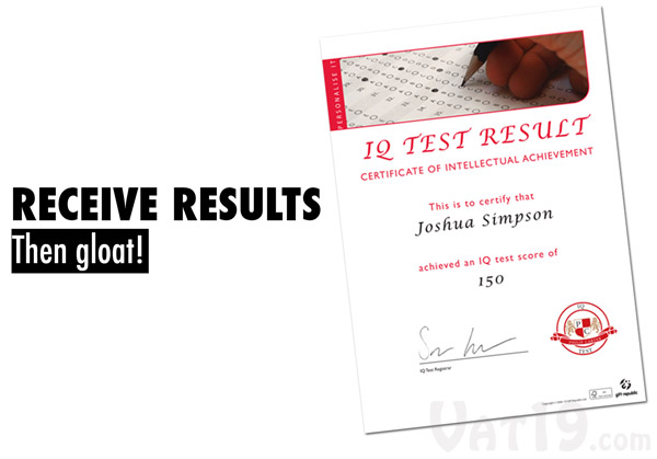 IQ Test Gift Box Step 3: Once your test is scored, you will receive a certificate in the mail with your IQ result.