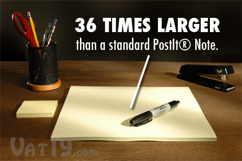 Each Jumbo StickIt Note is 36 times larger than a standard PostIt® Note.