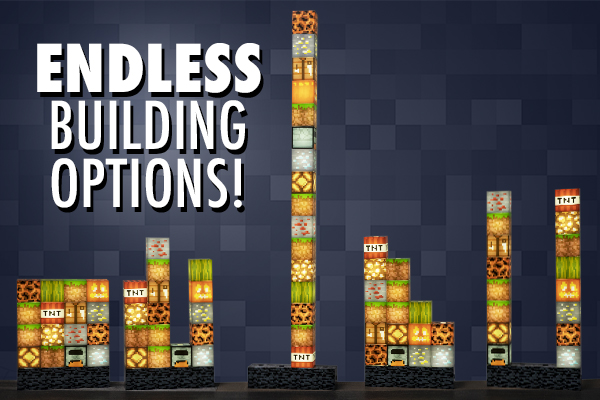 Build wide or build tall… your choice!