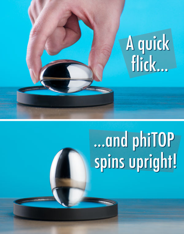 A quick flick and phiTOP spins upright!