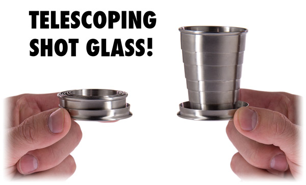With a flick of your wrist, you can expand the included telescoping shot glass.
