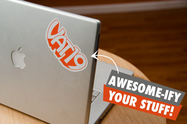 Add Vat19 stickers to all of your awesome stuff!