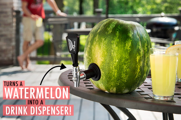 Turns watermelon into a drink dispenser!